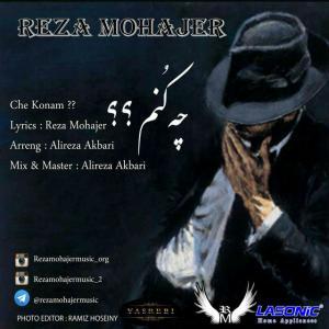 Reza Mohajer – Che Konam