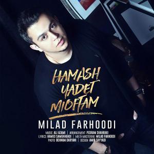 Milad Farhoodi – Hamash Yadet Mioftam