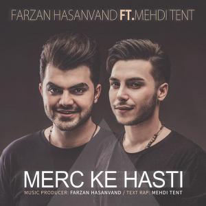 Farzan Hasanvand – Merc Ke Hasti (Ft Mehdi Tent)