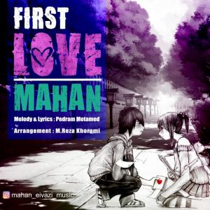 Mahan – First Love