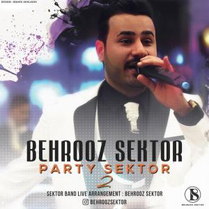Behrooz Sektor – Party Sektor 2