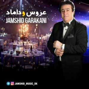 Jamshid Garakani – Aroos o Damad