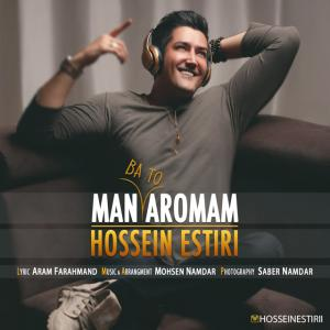 Hossein Estiri – Man Ba To Aromam
