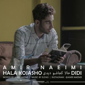 Amir Naeimi – Hala Kojasho Didi