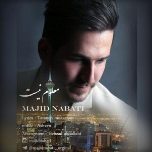 Majid Nabati – Maloom Nist