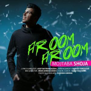 Mojtaba Shoja – Aroom Aroom