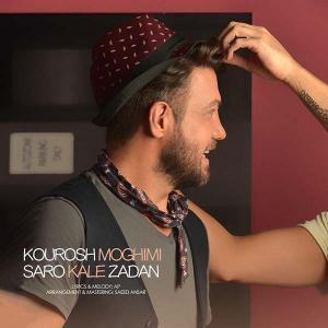 Kourosh Moghimi – Saro Kale Zadan