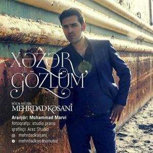 Mehrdad Kasani – Xəzər Gözlüm