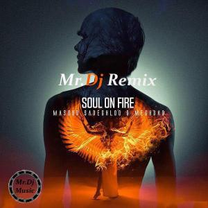 Masoud Sadeghloo – Soul On Fire (Mr.Dj Remix)