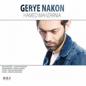 Hamed Mahzarnia – Gerye Nakon