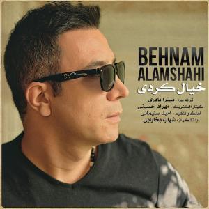 Behnam Alamshahi – Khial Kardi