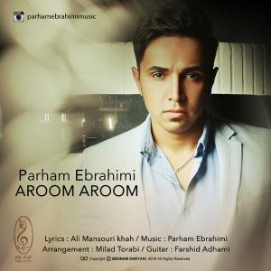 Parham Ebrahimi – Aroom Aroom