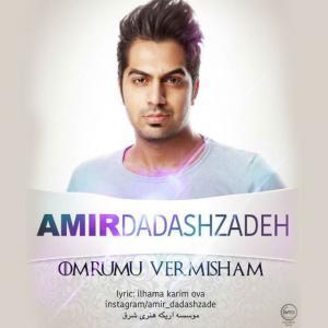 Amir Dadashzadeh – Omrumu Vermisham