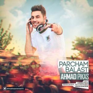 Ahmad Pikas – Parcham Balas