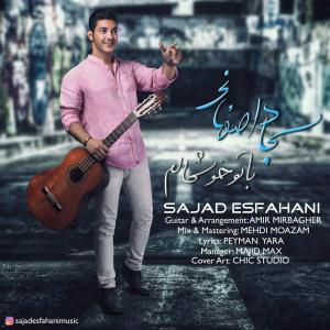 Sajad Esfahani – Ba To Khoshhalam