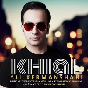 Ali Kermanshahi – Khial