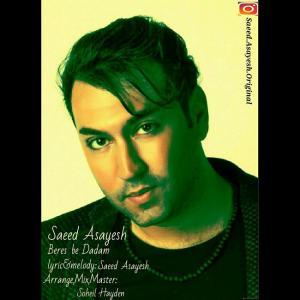 Saeed Asayesh – Beres Be Dadam