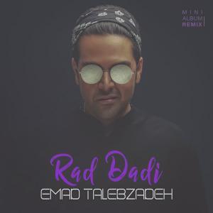 Emad Talebzadeh – Rad Dadi (Remix)