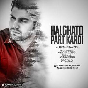 Alireza Rizandeh – Halghato Part Kardi