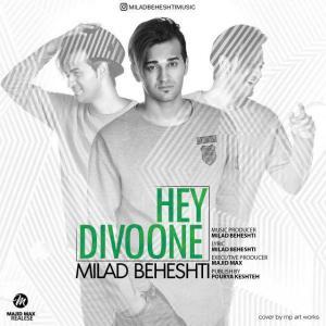 Milad Beheshti – Hey Divoone
