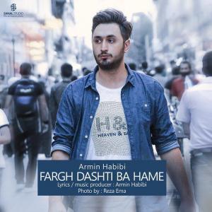 Armin Habibi – Fargh Dashti Ba Hame