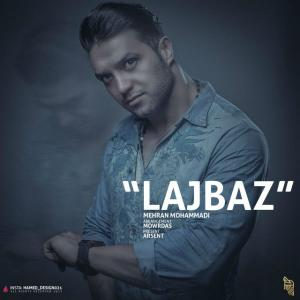 Mehran Mohammadi – Lajbaz