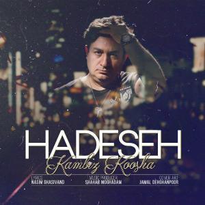 Kambiz Koosha – Hadeseh