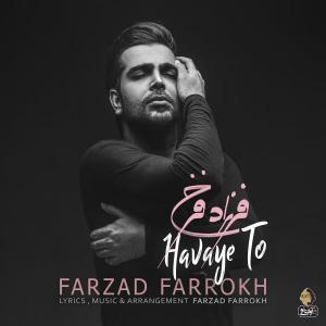 Farzad Farokh – Havaye To
