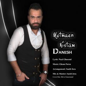 Danesh – Motmaen Nistam