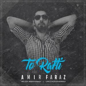 Amir Faraz – To Rafti
