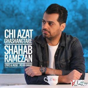 Shahab Ramezan – Chi Azat Ghashangtare