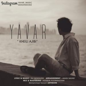 Yavar – Kheili Ajibi