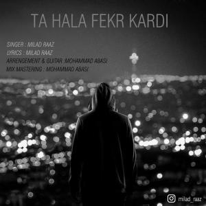 Milad Raaz – Tahala Fekr Kardi