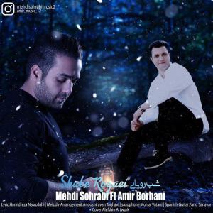 Mehdi Sohrabi – Shabe Royaei (Ft Amir Borhan)