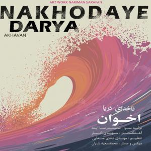 Akhavan – Nakhodaye Darya