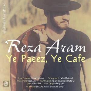 Reza Aram – Ye Paeez Ye Cafe