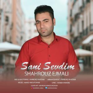 Shahrooz Ejmali – Sani Sevdim