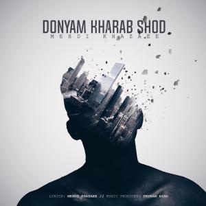 Mehdi Khazaee – Donyam Kharab Shod
