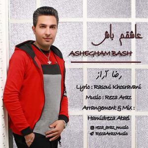 Reza Araz – Ashegham Bash