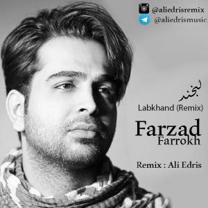 Farzad Farokh – Labkhand (Ali Edris Remix)