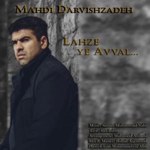 Mahdi Darvishzadeh – Lahzeye Avval