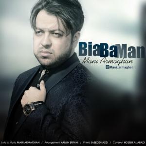 Mani Armaghan – Bia Ba Man