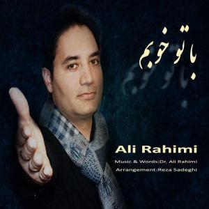 Ali Rahimi – Ba To Khobam