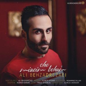Ali Behzadrezaei – Che Miaeim Beham