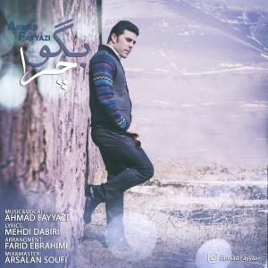 Ahmad Fayyazi – Bego Chera