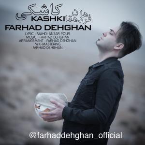 Farhad Dehghan – Kashki