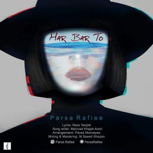 Parsa Rafiee – Har Bar To
