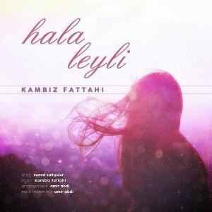 Kambiz Fattahi – Hala Leyli