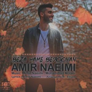 Amir Naeimi – Beza Hame Bedoonan