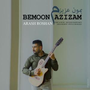 Arash Roshan – Bemoon Azizam